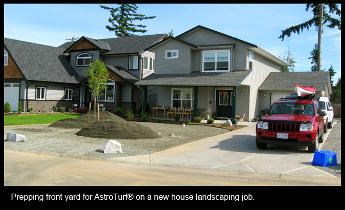 Prepping front yard for AstroTurf® on a new house landscaping job.